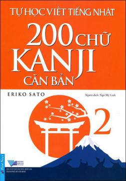 TỰ HỌC TIẾNG NHẬT 2 - 200 CHỮ KANJI CĂN BẢN